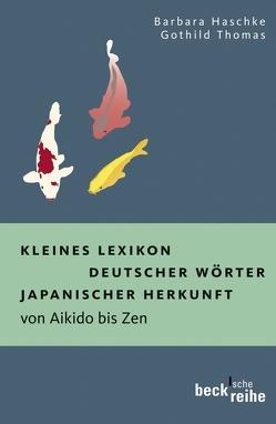 Kleines Lexikon deutscher Wörter japanischer Herkunft von Haschke,  Barbara, Thomas,  Gothild