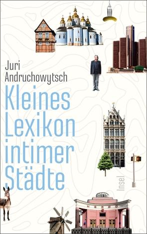 Kleines Lexikon intimer Städte von Andruchowytsch,  Juri, Stöhr,  Sabine