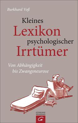Kleines Lexikon psychologischer Irrtümer von Voß,  Burkhard