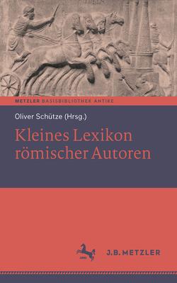 Kleines Lexikon römischer Autoren von Schütze,  Oliver