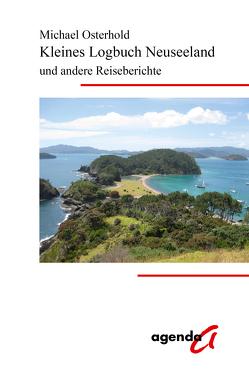 Kleines Logbuch Neuseeland und andere Reiseberichte von Osterhold,  Michael