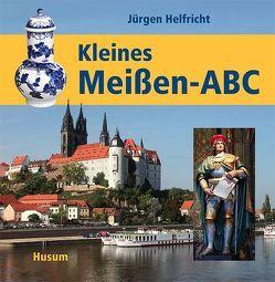 Kleines Meißen-ABC von Helfricht,  Jürgen