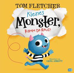 Kleines Monster, komm da raus! von Abbott,  Greg, Fletcher,  Tom, Poestges,  Tanja