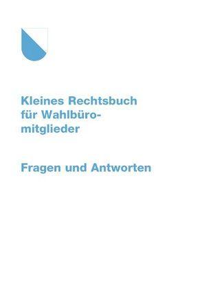 Kleines Rechtsbuch für Wahlbüromitglieder von Jenni,  Vittorio, Podzorski,  Hans J, Tanner,  Ramona
