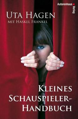 Kleines Schauspieler-Handbuch von Frankel,  Haskel, Hagen,  Uta, Winter,  Kerstin