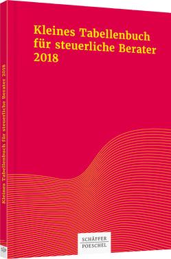 Kleines Tabellenbuch für steuerliche Berater 2018 von Braun,  Wilfried, Jenak,  Katharina, Rick,  Eberhard