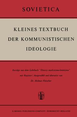 Kleines Textbuch Der Kommunistischen Ideologie von Fleischer,  H.