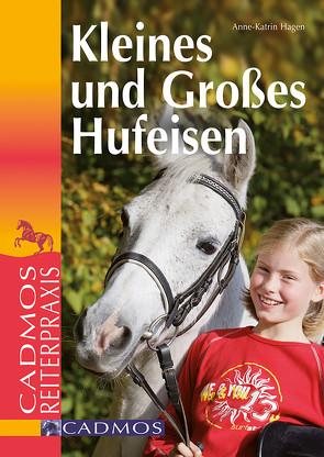 Kleines und großes Hufeisen von Hagen,  Anne-Katrin