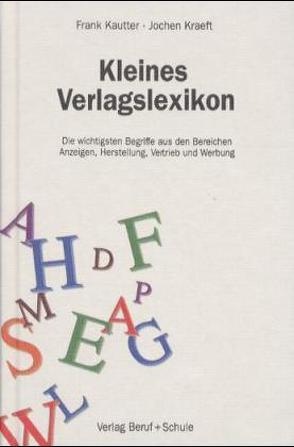 Kleines Verlagslexikon von Kautter,  Frank, Kraeft,  Jochen