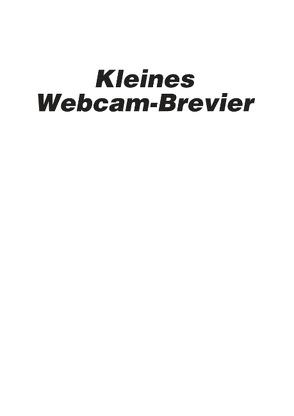 Kleines Webcam-Brevier von Büttner,  Sascha