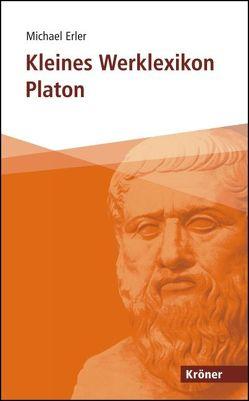 Kleines Werklexikon Platon von Erler,  Michael