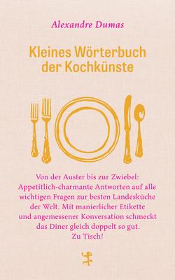 Kleines Wörterbuch der Kochkünste von Dumas,  Alexandre, Schultz,  Joachim