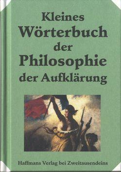 Kleines Wörterbuch der Philosophie der Aufklärung von Eicken,  Fritz, Schmidt,  Heinrich