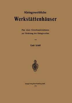 Kleingewerbliche Werkstättenhäuser von Schiff,  Emil