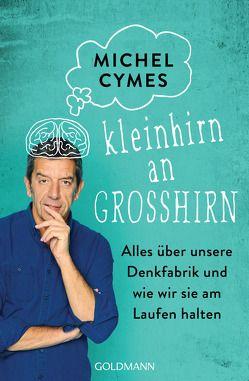 Kleinhirn an Großhirn von Cymes,  Michel, Liebl,  Elisabeth