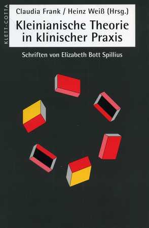 Kleinianische Theorien in klinischer Praxis von Frank,  Claudia, Weiß,  Heinz