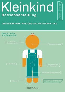 Kleinkind – Betriebsanleitung von Borgenicht,  Joe, Franz,  Birgit, Kuhn,  Brett R.
