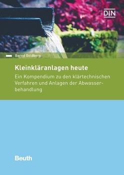 Kleinkläranlagen heute von Goldberg,  Bernd