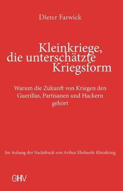 Kleinkriege, die unterschätzte Kriegsform von Ehrhardt,  Arthur, Farwick,  Dieter