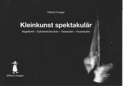 Kleinkunst spektakulär von Fonger,  Patrick