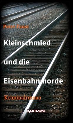 Kleinschmied und die Eisenbahnmorde von Faust,  Peter, Plechaty,  Peter