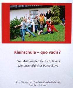 Kleinschulen – quo vadis? von Hausberger,  Bärbel, Pickl,  Gonda, Schaupp,  Hubert, Svecnik,  Erich