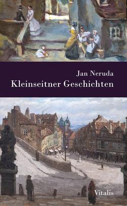 Kleinseitner Geschichten von Hruska,  Karel, Jurenka,  Franz, Neruda,  Jan