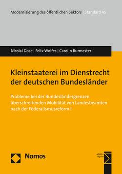 Kleinstaaterei im Dienstrecht der deutschen Bundesländer von Burmester,  Carolin, Dose,  Nicolai, Wolfes,  Felix