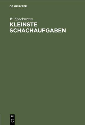 Kleinste Schachaufgaben von Speckmann,  W.