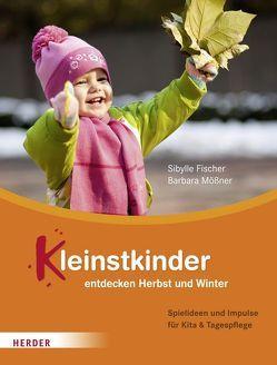 Kleinstkinder entdecken Herbst und Winter von Fischer,  Sibylle, Mössner,  Barbara