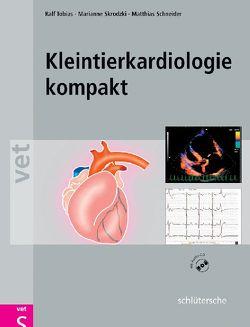 Kleintierkardiologie kompakt von Schneider,  Matthias, Skrodzki,  Marianne, Tobias,  Ralf