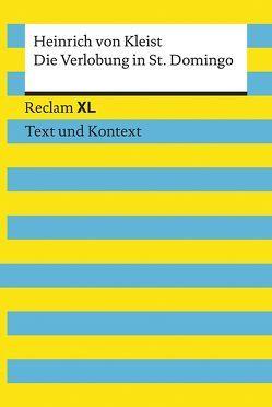 Die Verlobung in St. Domingo. Textausgabe mit Kommentar und Materialien von Leis,  Mario, von Kleist,  Heinrich