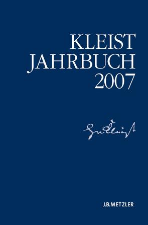 Kleist-Jahrbuch 2007 von Blamberger,  Günter, Brandstetter,  Gabriele, Breuer,  Ingo, Bruyn,  Wolfgang de, Doering,  Sabine, Müller-Salget,  Klaus