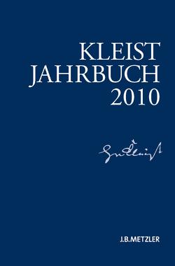 Kleist-Jahrbuch 2010 von Blamberger,  Günter, Brandstetter,  Gabriele, Breuer,  Ingo, Bruyn,  Wolfgang de, Doering,  Sabine, Müller-Salget,  Klaus