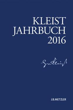 Kleist-Jahrbuch 2016 von Blamberger,  Günter, Breuer,  Ingo, de Bruyn,  Wolfgang, Müller-Salget,  Klaus