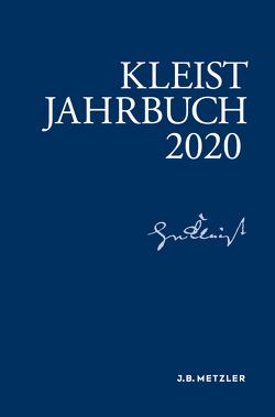 Kleist-Jahrbuch 2020 von Allerkamp,  Andrea, Blamberger,  Günter, Fleig,  Anne, Gribnitz,  Barbara, Lund,  Hannah Lotte, Roussel,  Martin