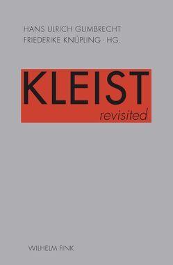 Kleist revisited von Gumbrecht,  Hans Ulrich, Knüpling,  Friederike