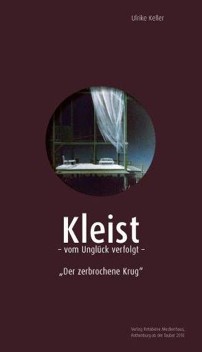 Kleist – vom Unglück verfolgt von Keller,  Ulrike