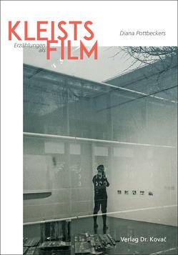 Kleists Erzählungen als Film von Pottbeckers,  Diana
