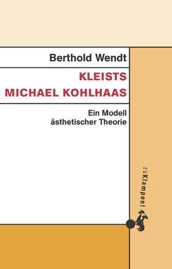 Kleists Michael Kohlhaas von Wendt,  Berthold