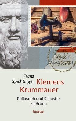 Klemens Krummauer, Philosoph und Schuster zu Brünn von Spichtinger,  Franz