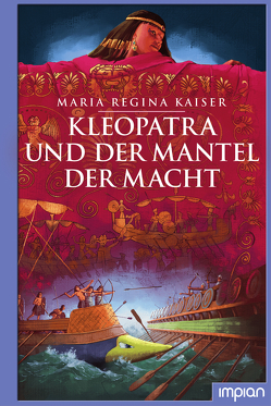 Kleopatra und der Mantel der Macht von Kaiser,  Maria Regina, Puth,  Klaus