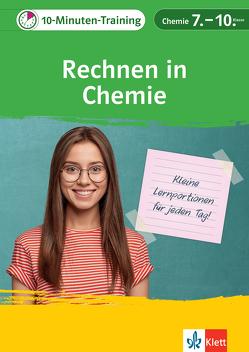 Klett 10-Minuten-Training Chemie Rechnen in Chemie 8.-10. Klasse