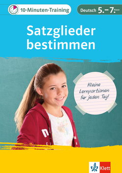 Klett 10-Minuten-Training Deutsch Grammatik Satzglieder bestimmen 5./6. Klasse von Hufnagel,  Elke