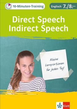 Klett 10-Minuten-Training Englisch Grammatik Direct Speech – Indirect Speech – Reported Speech 7./8. Klasse