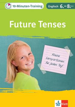 Klett 10-Minuten-Training Englisch Grammatik Future Tenses 6.- 8. Klasse