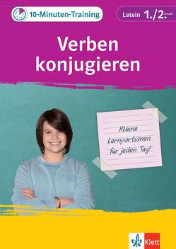 Klett 10-Minuten-Training Latein Verben konjugieren 1./2. Lernjahr