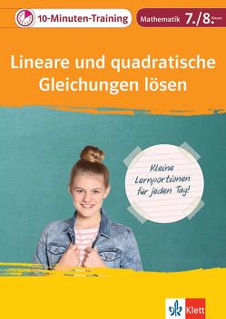 Klett 10-Minuten-Training Mathematik Lineare und quadratische Gleichungen lösen 7./8. Klasse von Homrighausen,  Heike