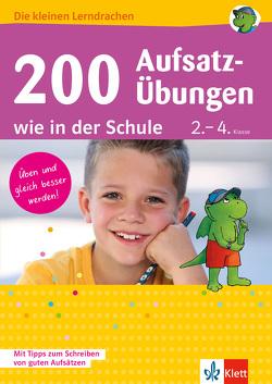Klett 200 Aufsatz-Übungen wie in der Schule von Kühne-Zürn,  Dorothee, Lassert,  Ursula, Usemann,  Kirsten