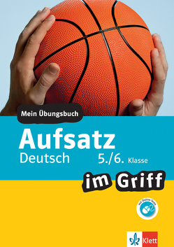 Klett Aufsatz im Griff Deutsch 5./6. Klasse